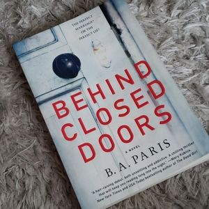 Other - BEHIND CLOSED DOORS: A NOVEL by B. A. Paris
